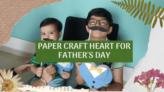 How To Make a Paper Heart For Father's Day ?